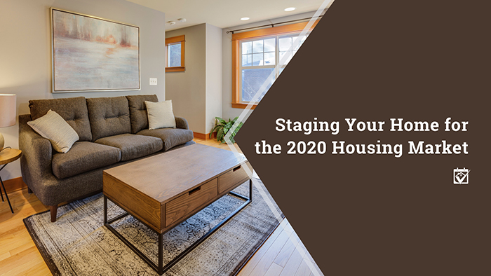 Staging Your Home for the 2020 Housing Market